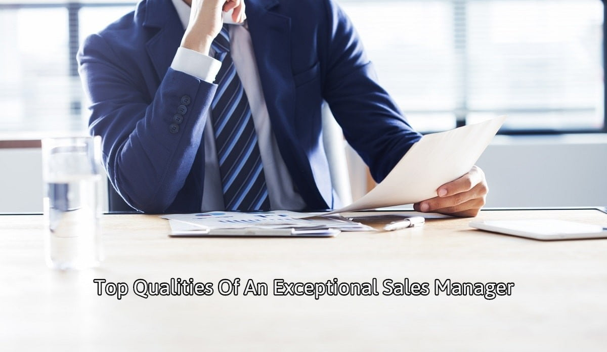 Top Qualities Of An Exceptional Sales Manager