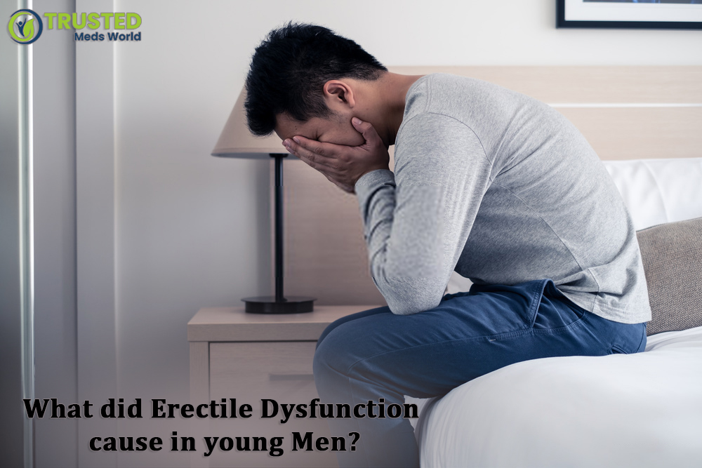 What Does Erectile Dysfunction Cause In Young Men?, TrustedMedsWorld, Erectile Dysfunction