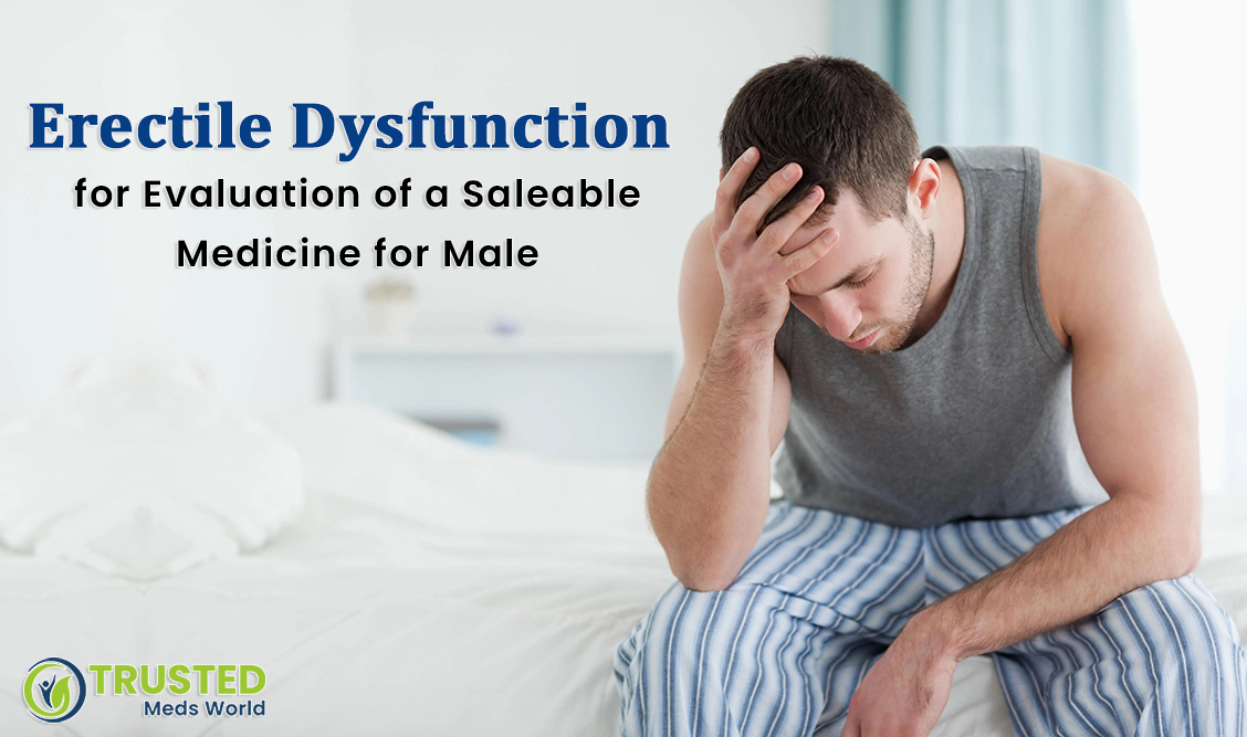 Erectile Dysfunction for Saleable Medicine for Male