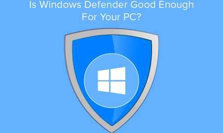 Is Windows Defender Good Enough? Antivirus Updates 2021